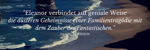 Daniel H. Wilson - Eleanor Zitat