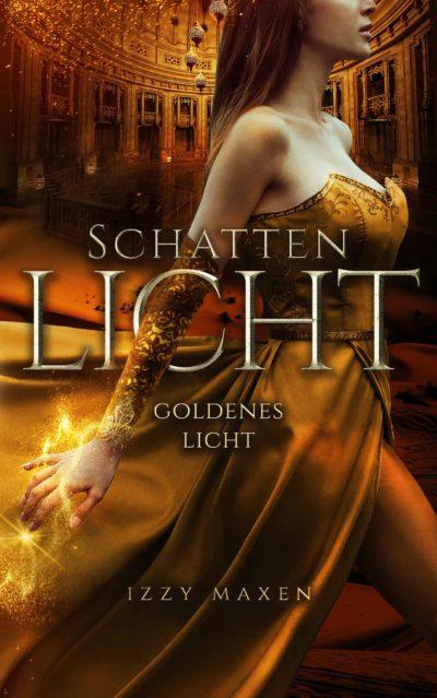 Izzy Maxen - Schattenlicht: Goldenes Licht